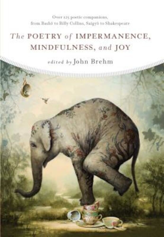 The Poetry of Impermanence, Mindfulness, and Joy, Paperback