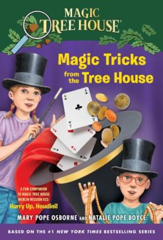 Magic Tricks from the Tree House: A Fun Companion to Magic Tree House #50: Hurry Up, Houdini!, Paperback