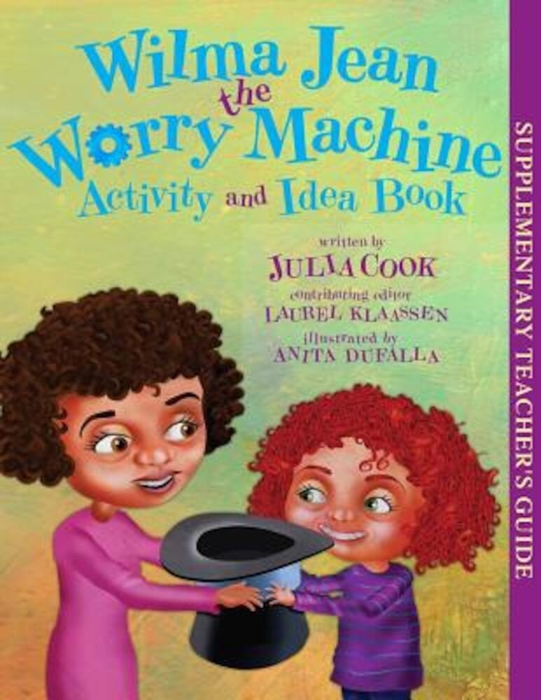 Wilma Jean the Worry Machine Activity and Idea Book, Paperback