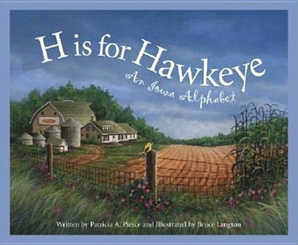 H Is for Hawkeye: An Iowa Alphabet, Hardcover