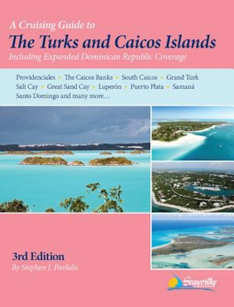 A Cruising Guide to the Turks and Caicos Islands, Paperback
