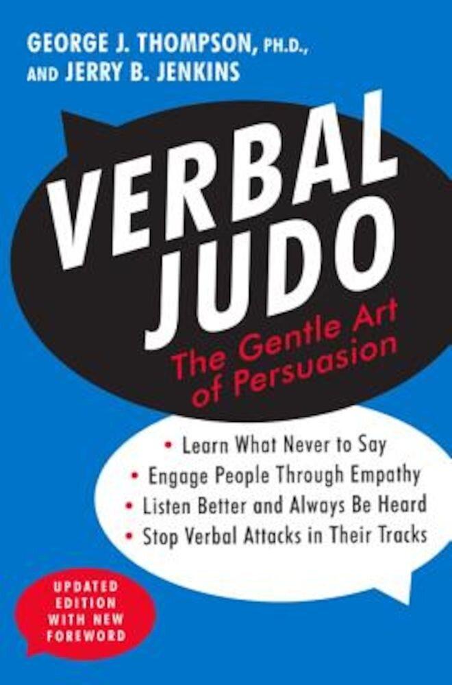 Verbal Judo: The Gentle Art of Persuasion, Paperback