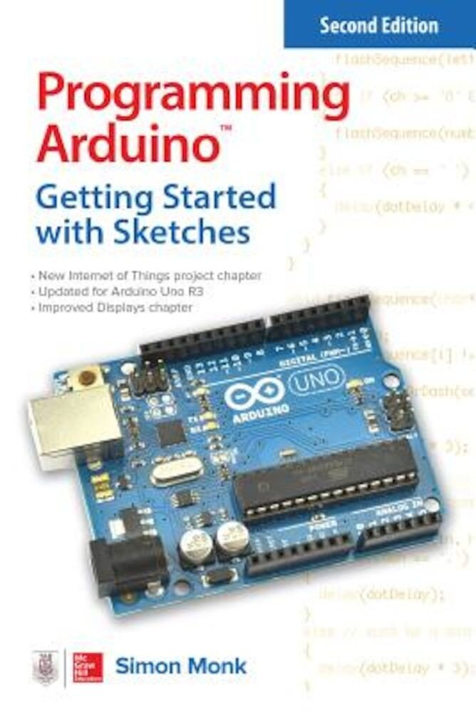 Programming Arduino: Getting Started with Sketches, Second Edition, Paperback