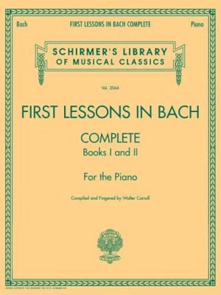First Lessons in Bach Complete: Books I and II for the Piano, Paperback