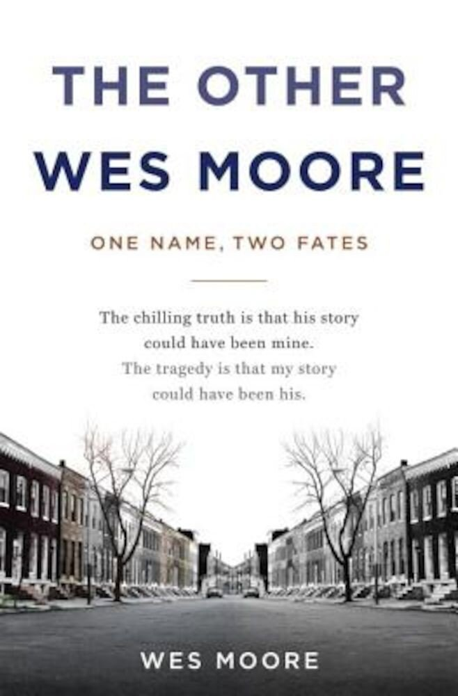 The Other Wes Moore: One Name, Two Fates, Hardcover