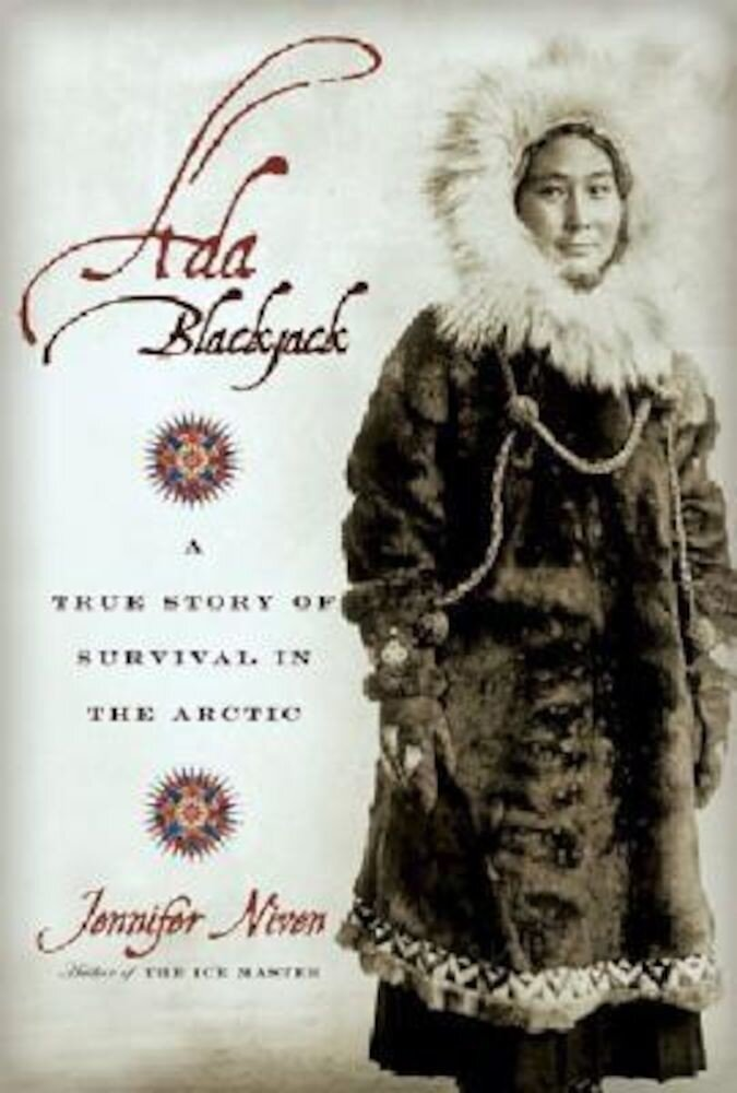 Ada Blackjack: A True Story of Survival in the Arctic, Paperback