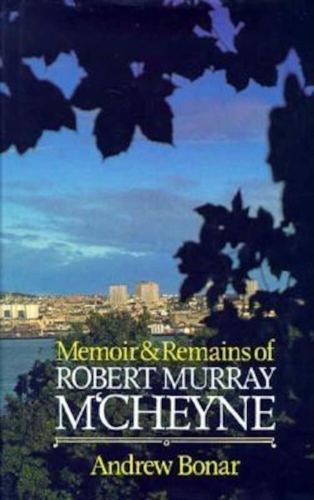 Memoir & Remains of McCheyne:, Hardcover