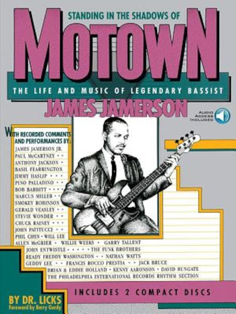 Standing in the Shadows of Motown: The Life and Music of Legendary Bassist James Jamerson [With 2], Paperback