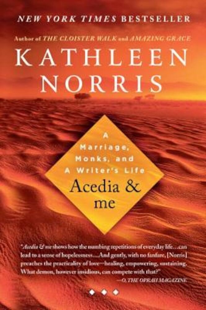 Acedia & Me: A Marriage, Monks, and a Writer's Life, Paperback