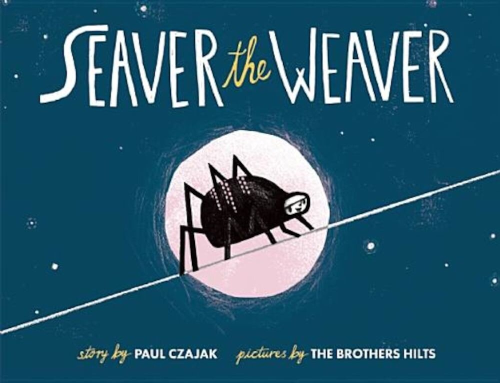 Seaver the Weaver, Hardcover