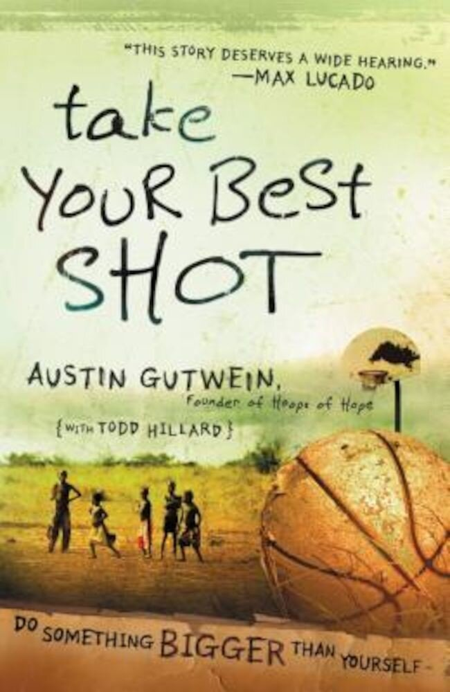 Take Your Best Shot: Do Something Bigger Than Yourself, Paperback
