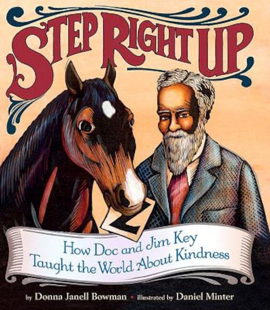 Step Right Up: How Doc and Jim Key Taught the World about Kindness, Hardcover