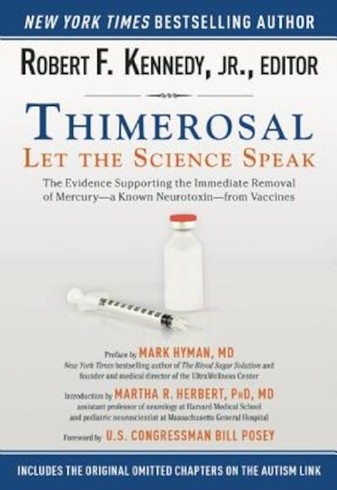 Thimerosal: Let the Science Speak: The Evidence Supporting the Immediate Removal of Mercury--A Known Neurotoxin--From Vaccines, Paperback
