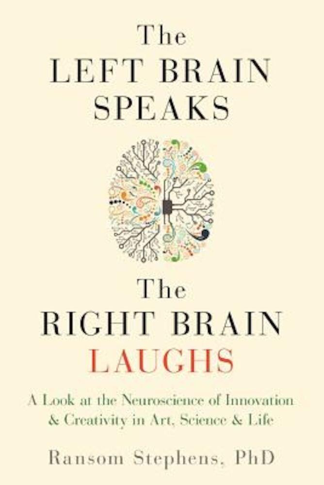 The Left Brain Speaks, the Right Brain Laughs, Paperback