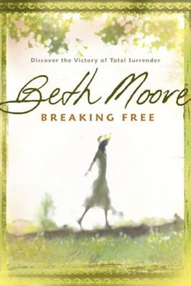 Breaking Free: Discover the Victory of Total Surrender, Paperback