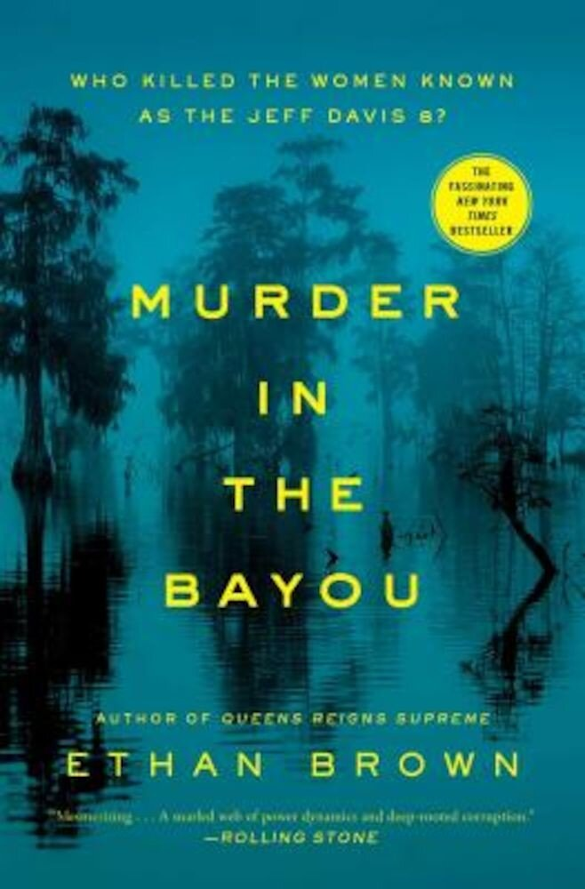 Murder in the Bayou: Who Killed the Women Known as the Jeff Davis 8?, Paperback