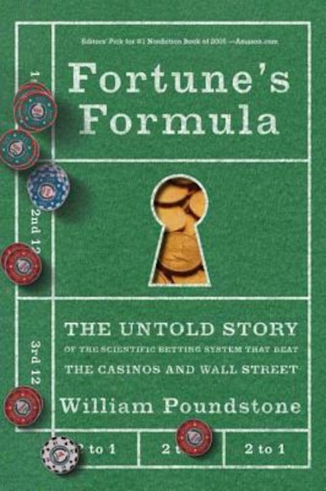 Fortune's Formula: The Untold Story of the Scientific Betting System That Beat the Casinos and Wall Street, Paperback