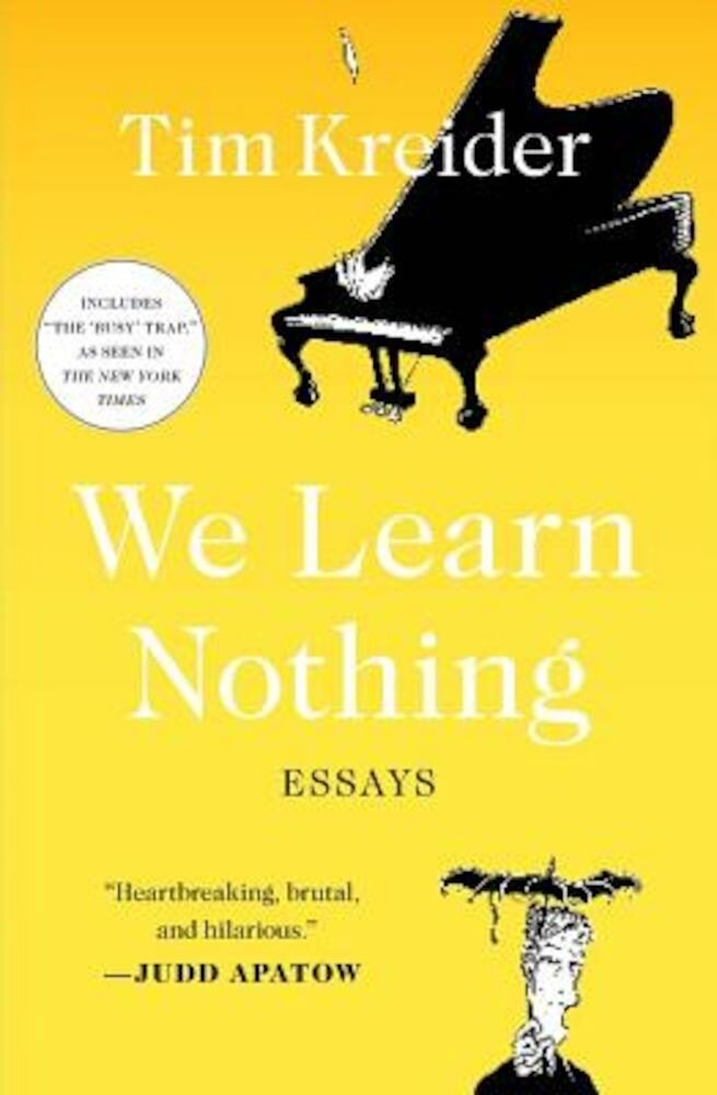 We Learn Nothing: Essays, Paperback