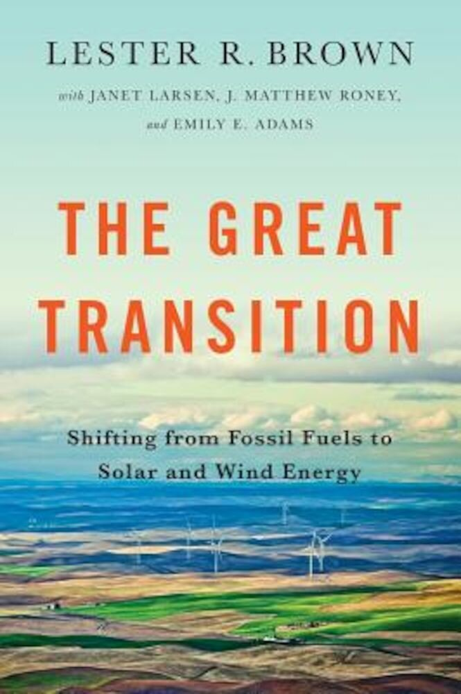The Great Transition: Shifting from Fossil Fuels to Solar and Wind Energy, Paperback