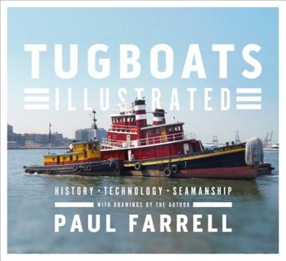 Tugboats Illustrated: History, Technology, Seamanship, Hardcover