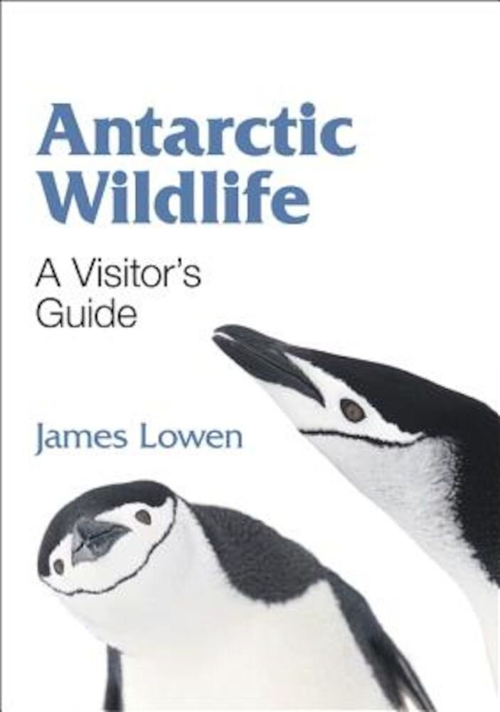 Antarctic Wildlife: A Visitor's Guide, Paperback