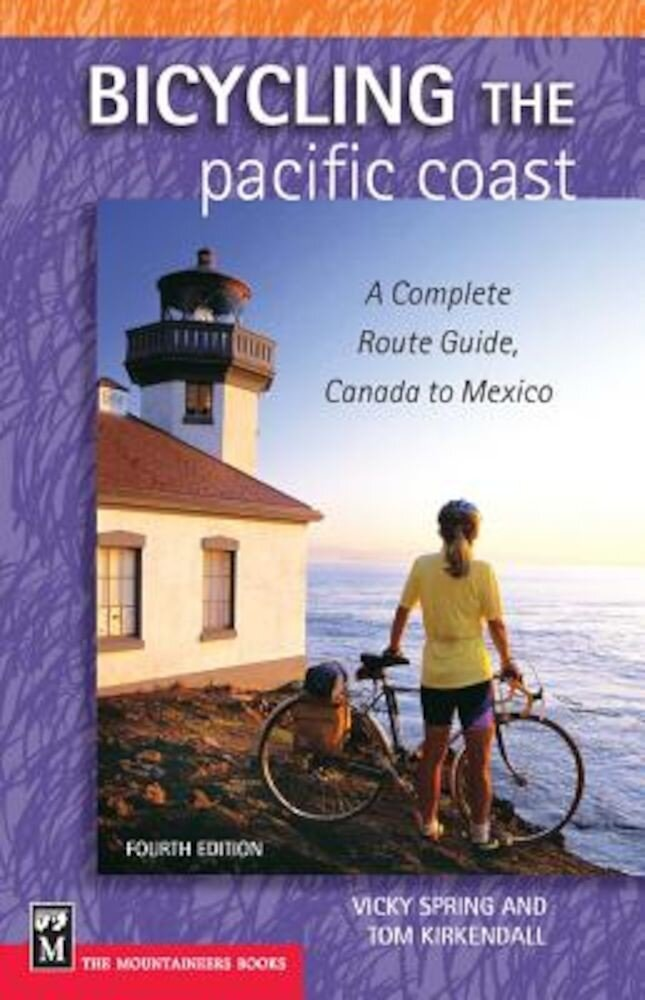 Bicycling the Pacific Coast: A Complete Route Guide, Canada to Mexico, Paperback