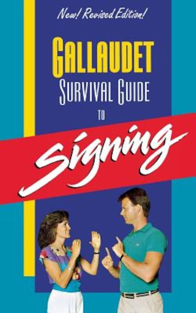 Gallaudet Survival Guide to Signing, Paperback