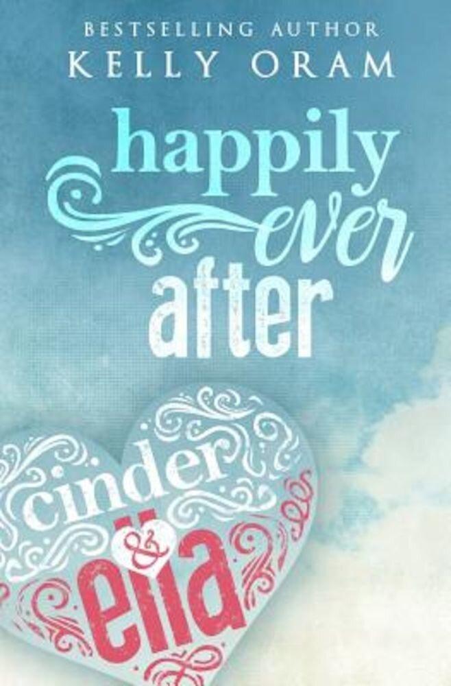 Happily Ever After (Cinder & Ella #2), Paperback