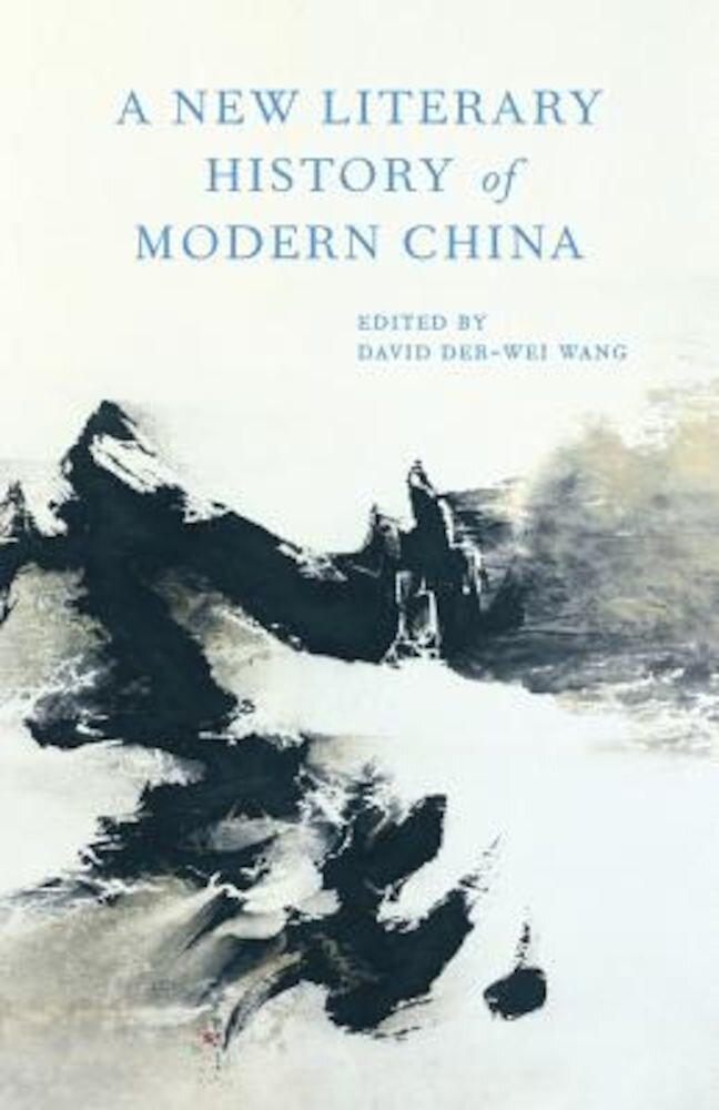 A New Literary History of Modern China, Hardcover