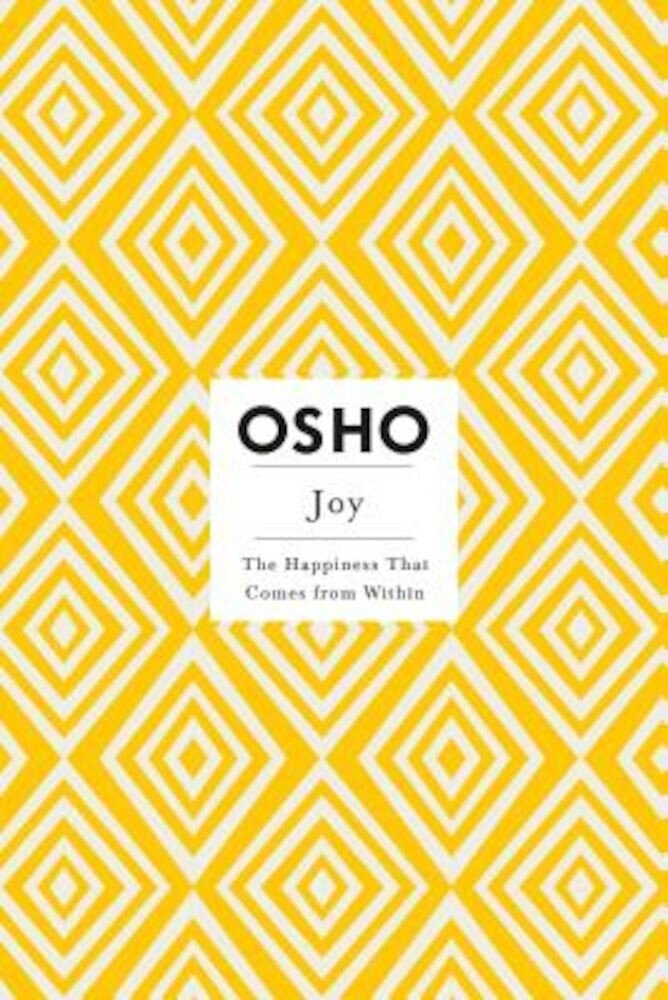 Joy: The Happiness That Comes from Within, Paperback