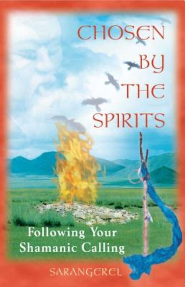 Chosen by the Spirits: Following Your Shamanic Calling, Paperback