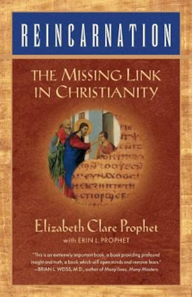 Reincarnation: The Missing Link in Christianity, Paperback