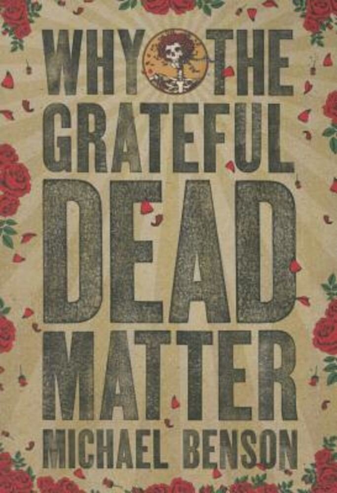 Why the Grateful Dead Matter, Paperback