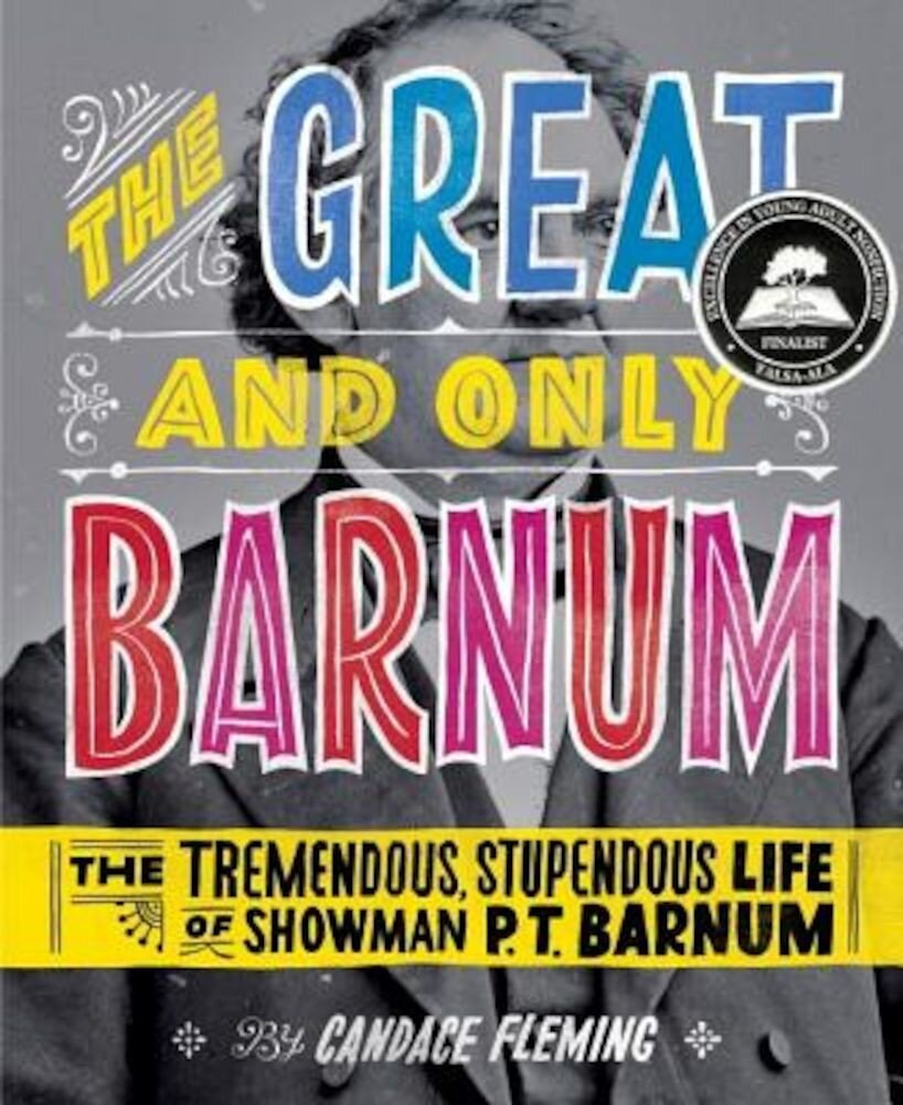 The Great and Only Barnum: The Tremendous, Stupendous Life of Showman P. T. Barnum, Hardcover