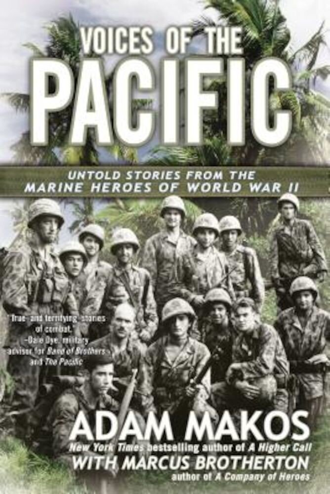 Voices of the Pacific: Untold Stories from the Marine Heroes of World War II, Paperback