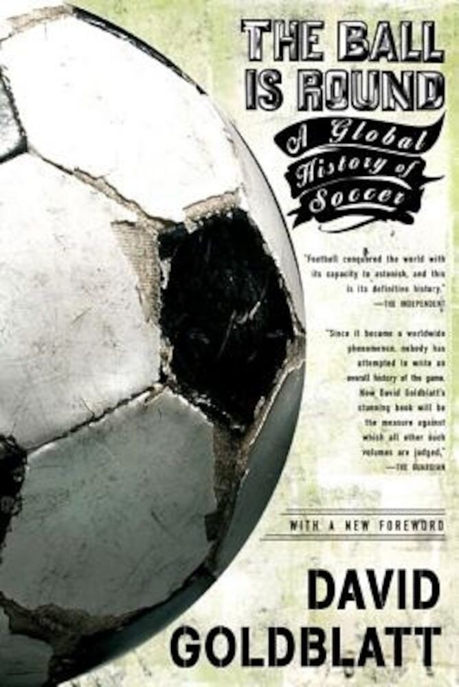 The Ball Is Round: A Global History of Soccer, Paperback