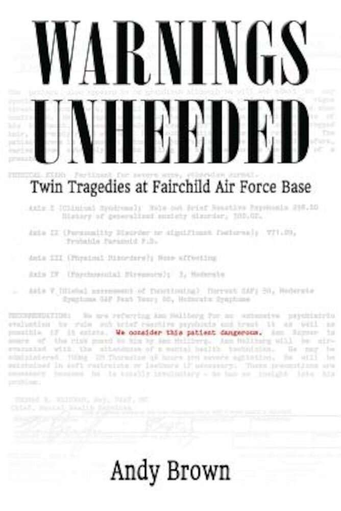 Warnings Unheeded: Twin Tragedies at Fairchild Air Force Base, Paperback