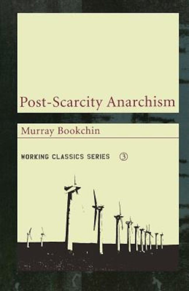 Post-Scarcity Anarchism, Paperback