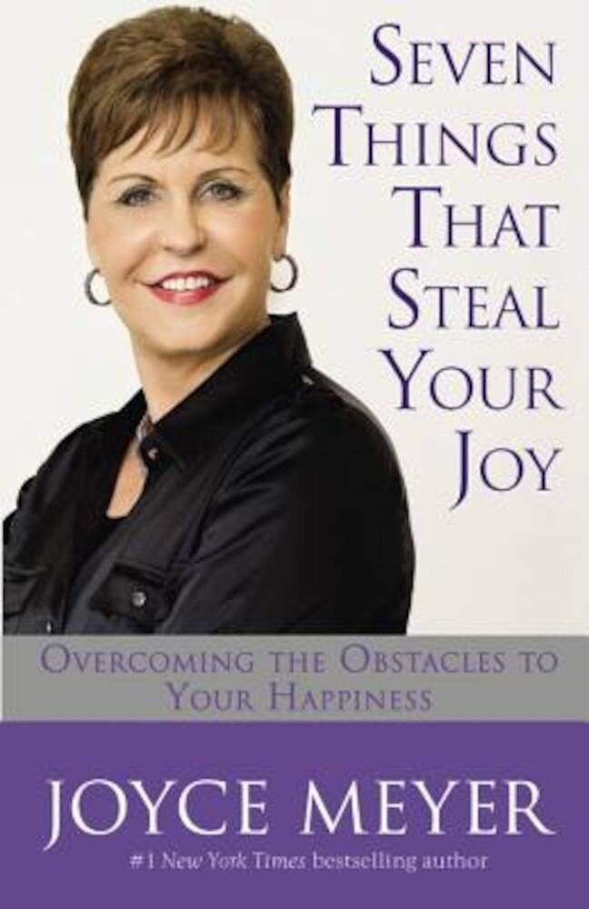 Seven Things That Steal Your Joy: Overcoming the Obstacles to Your Happiness, Paperback