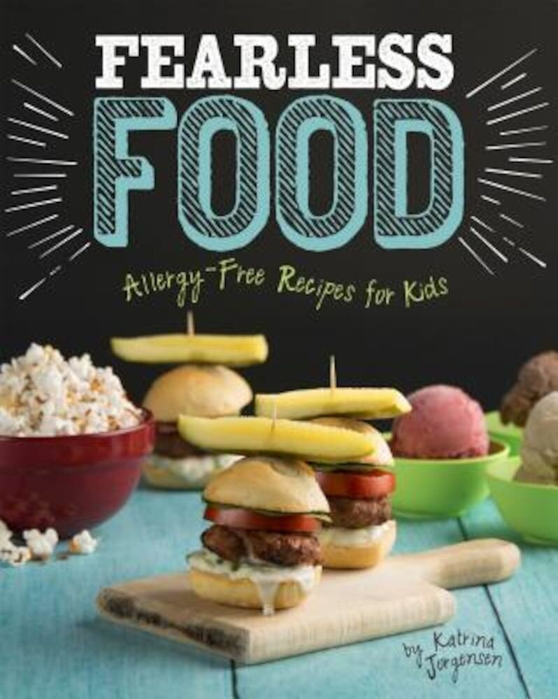 Fearless Food: Allergy-Free Recipes for Kids, Paperback