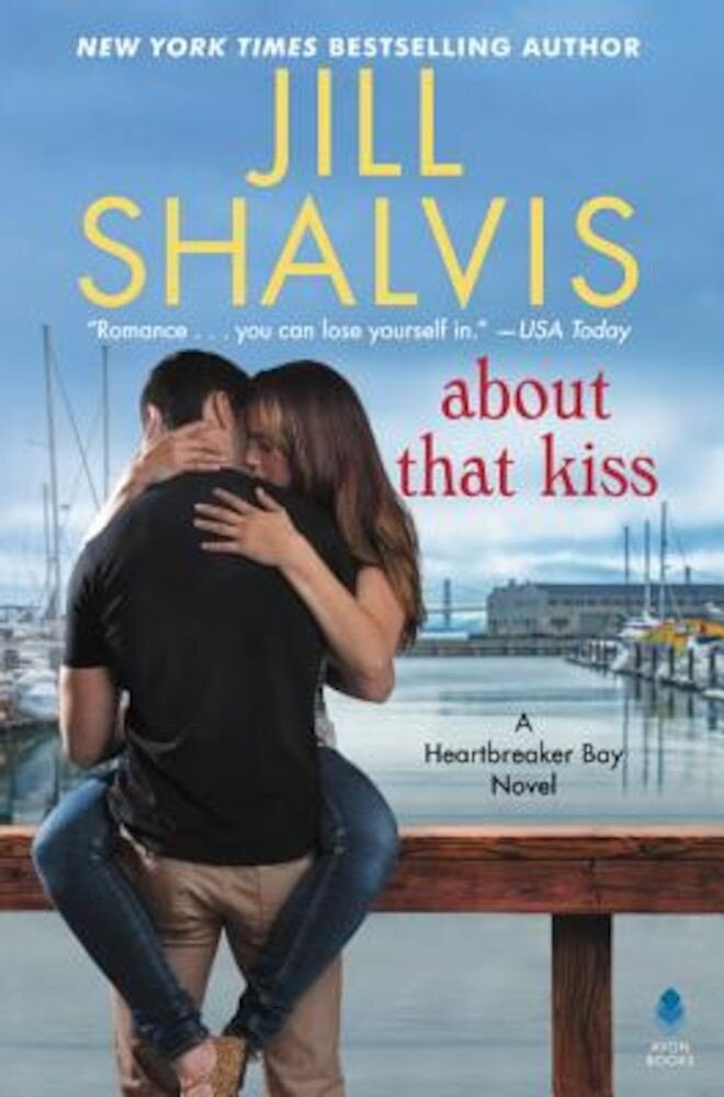 About That Kiss: A Heartbreaker Bay Novel, Hardcover
