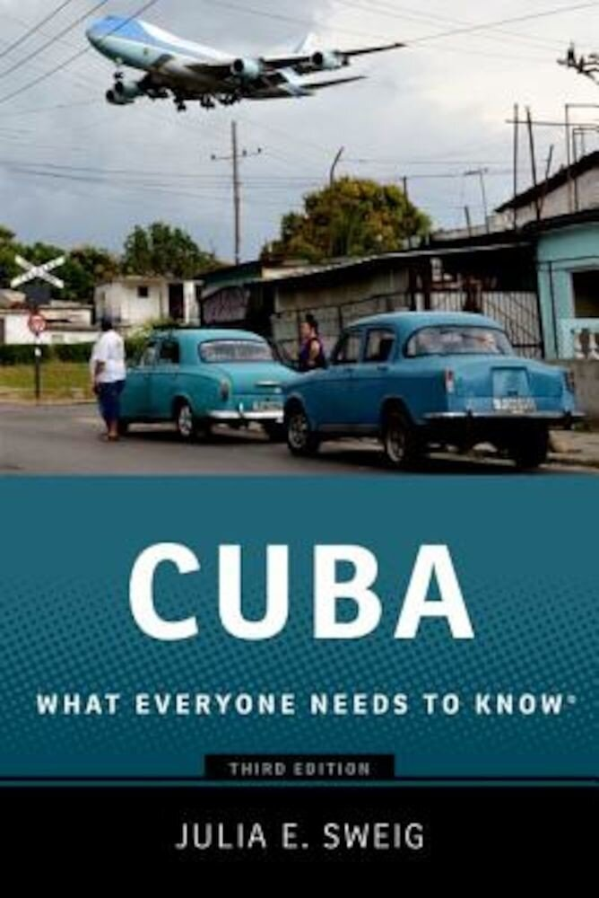 Cuba: What Everyone Needs to Know, Paperback