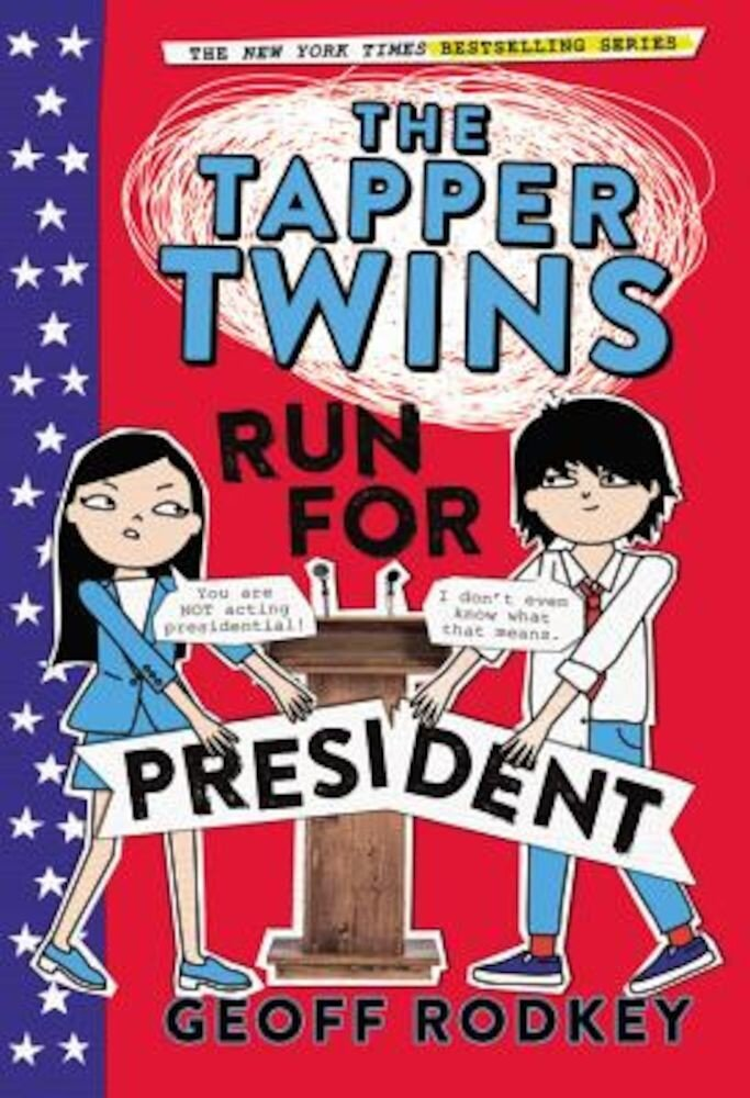 The Tapper Twins Run for President, Hardcover