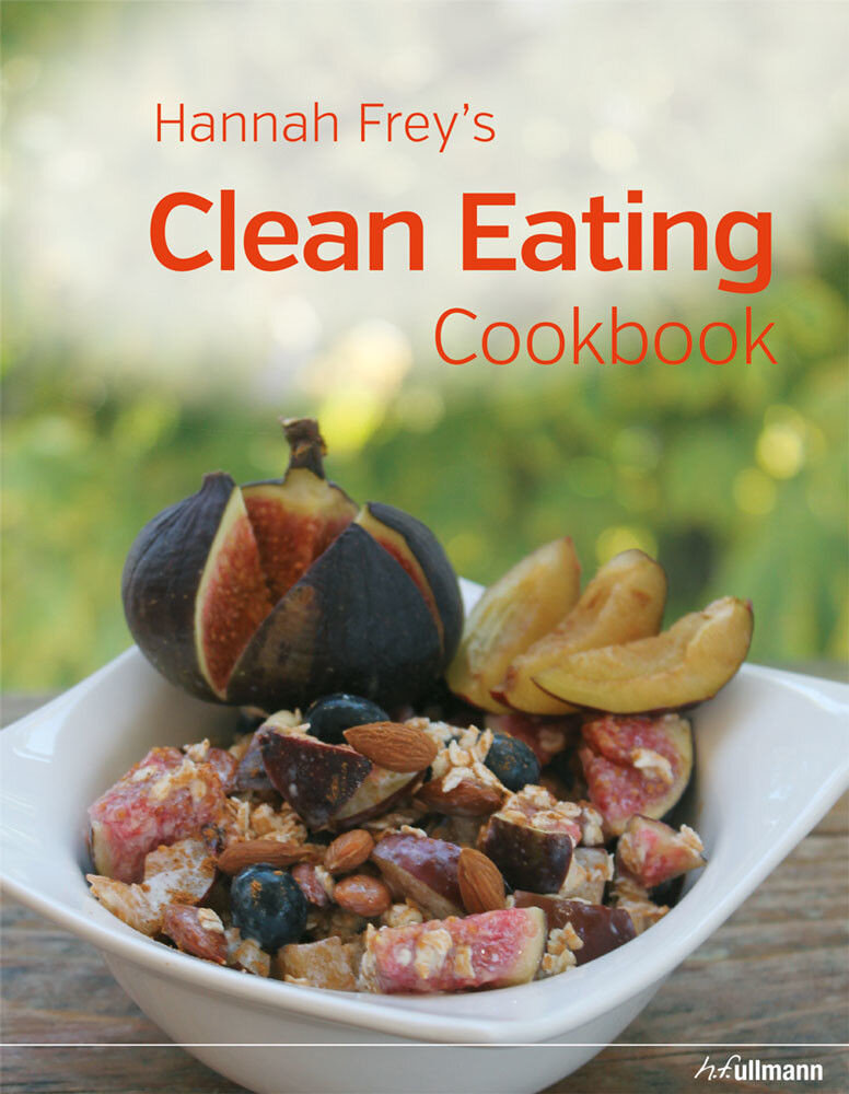 Hannah Frey's Clean Eating Cookbook