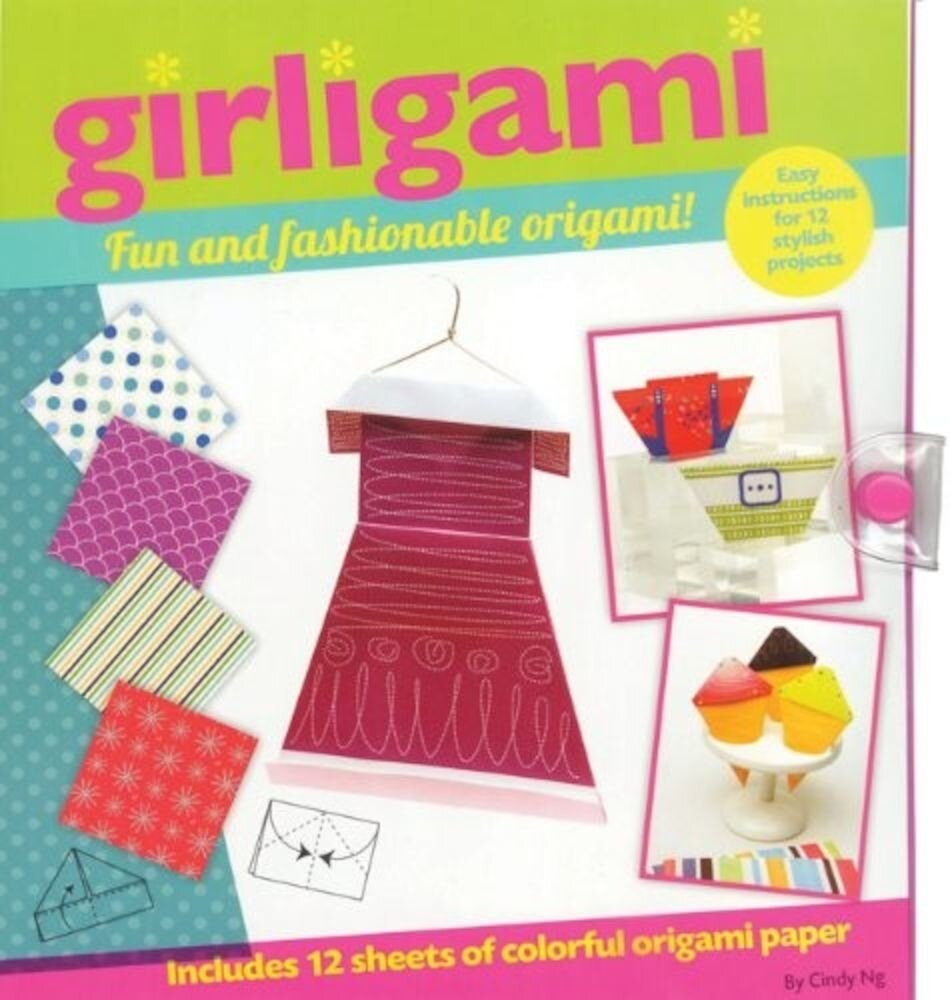 Girligami : Fun and Fashionable Origami!