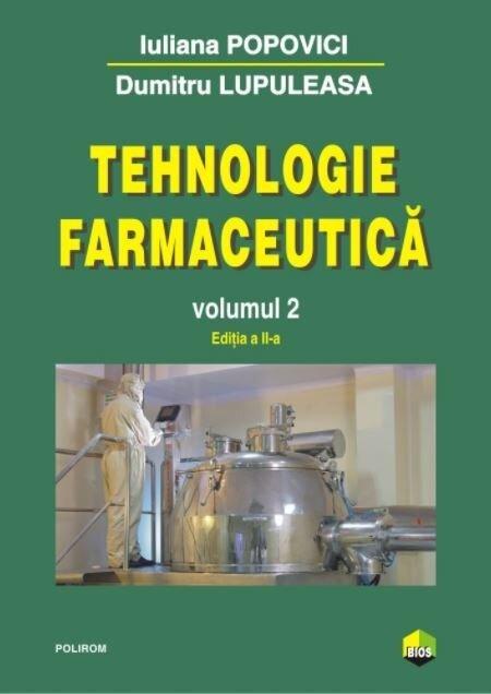 Tehnologie farmaceutica Volumul II (editia 2017)
