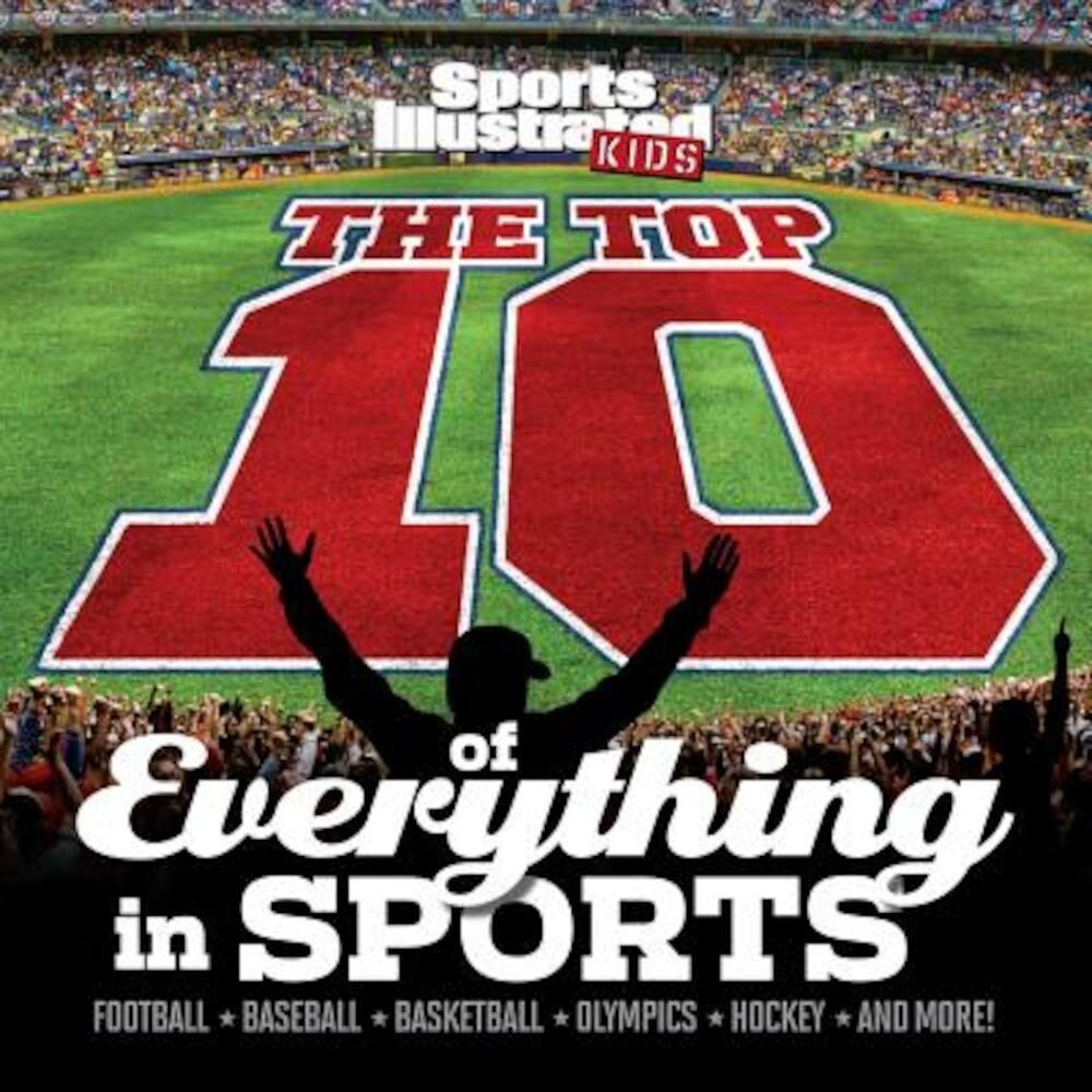 The Top 10 of Everything in Sports, Hardcover