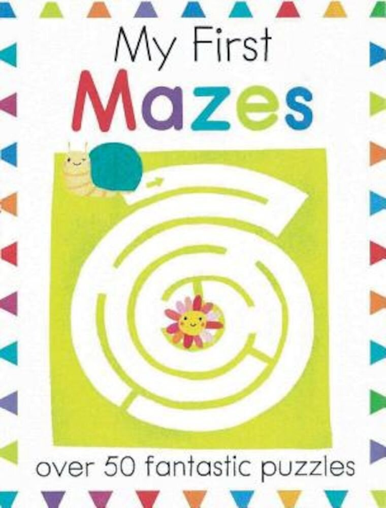 My First Mazes: Over 50 Fantastic Puzzles, Paperback