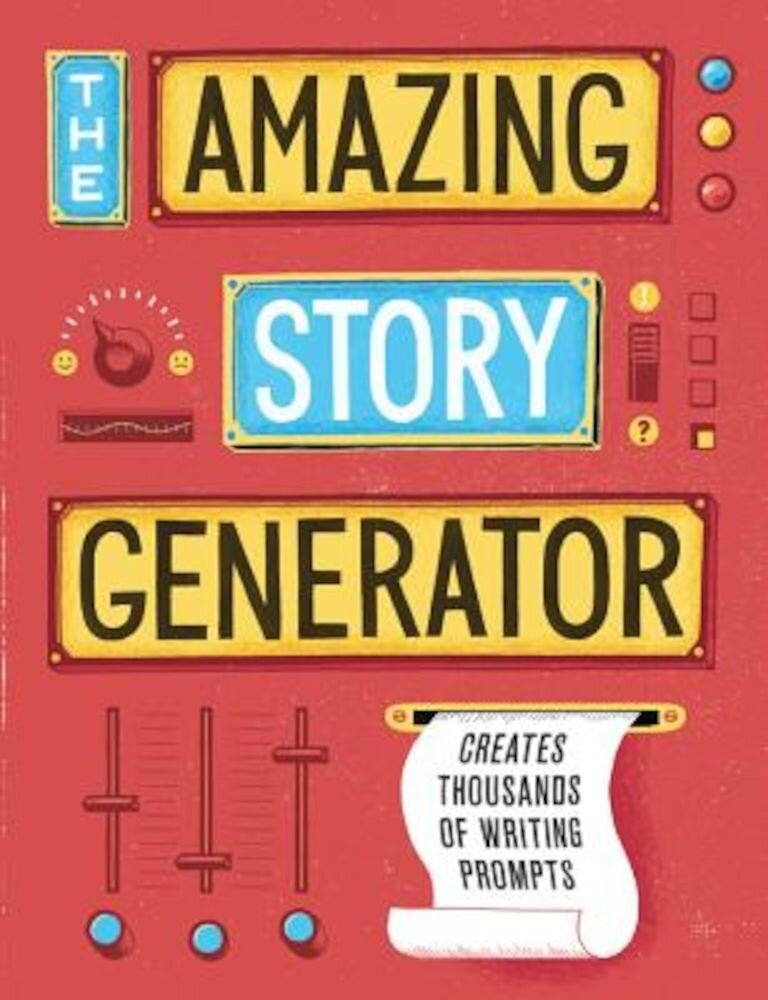 The Amazing Story Generator: Creates Thousands of Writing Prompts, Hardcover