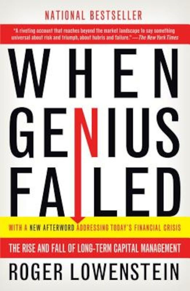 When Genius Failed: The Rise and Fall of Long-Term Capital Management, Paperback